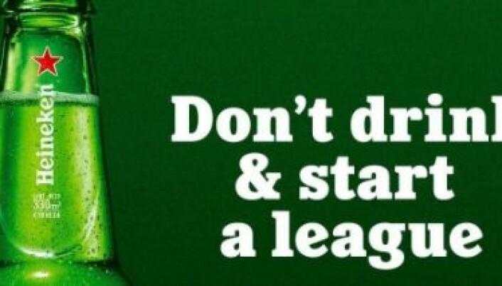 «Ikke drikk og start en liga»